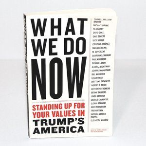 WHAT WE DO NOW: Standing Up for Your Values Book